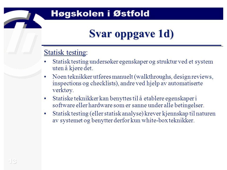 Svar oppgave 1d) Statisk testing: