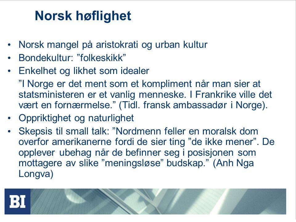 Norsk høflighet Norsk mangel på aristokrati og urban kultur