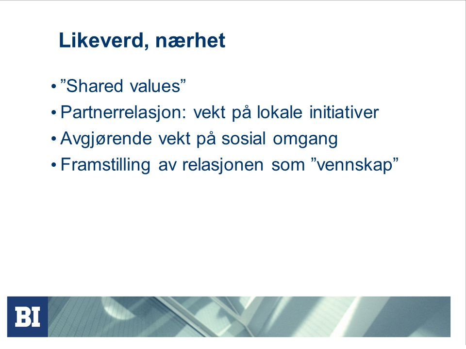 Likeverd, nærhet Shared values