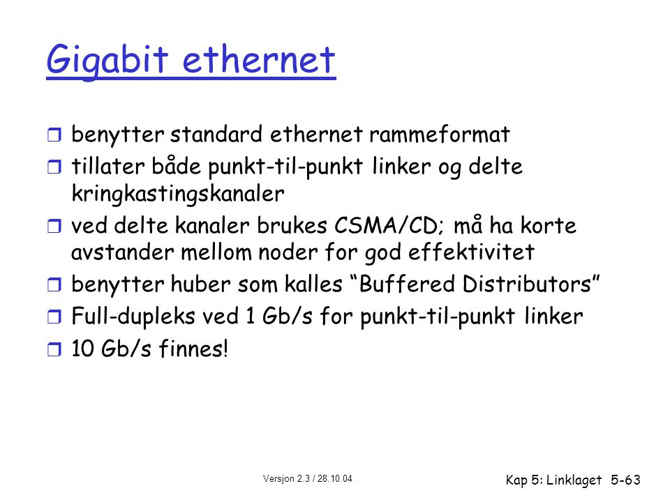 Gigabit ethernet benytter standard ethernet rammeformat