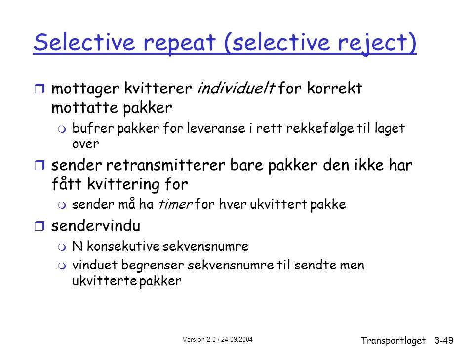 Selective repeat (selective reject)