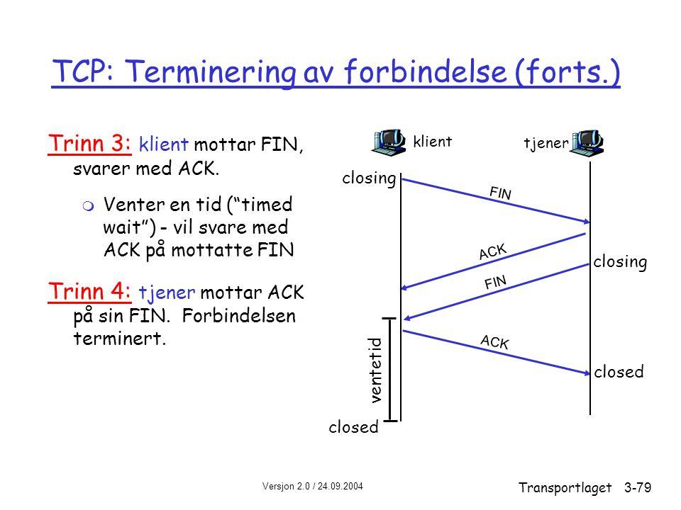 TCP: Terminering av forbindelse (forts.)