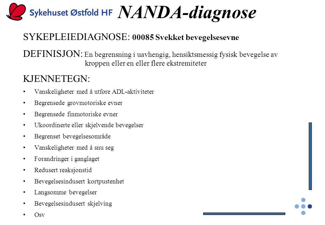 NANDA-diagnose SYKEPLEIEDIAGNOSE: 00085 Svekket bevegelsesevne