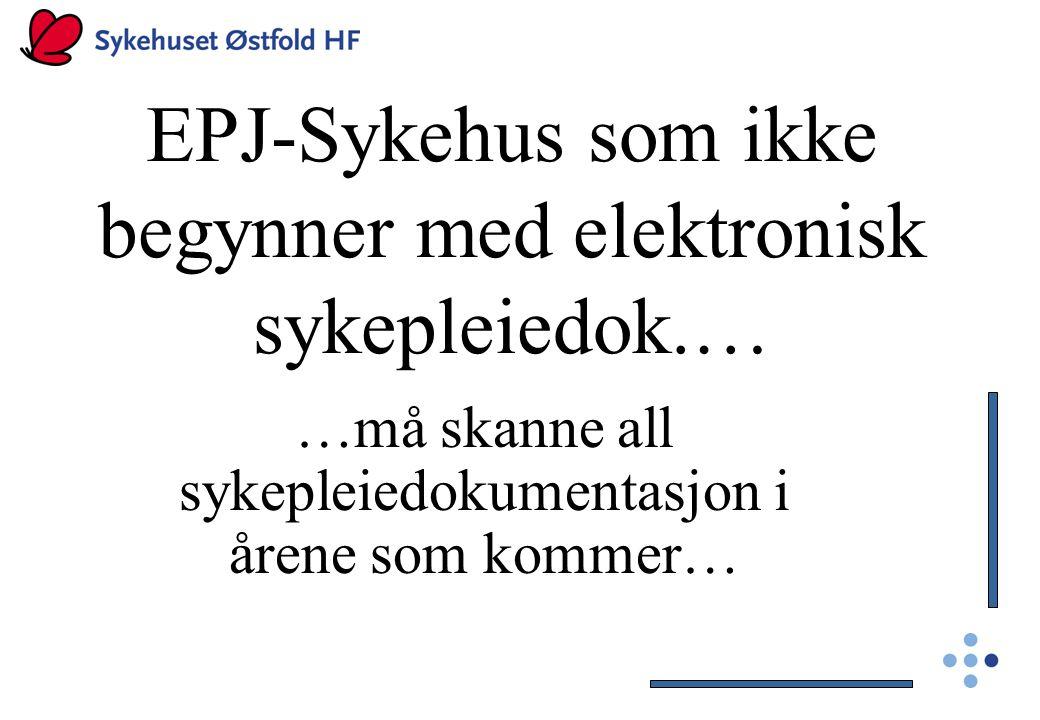 EPJ-Sykehus som ikke begynner med elektronisk sykepleiedok.…