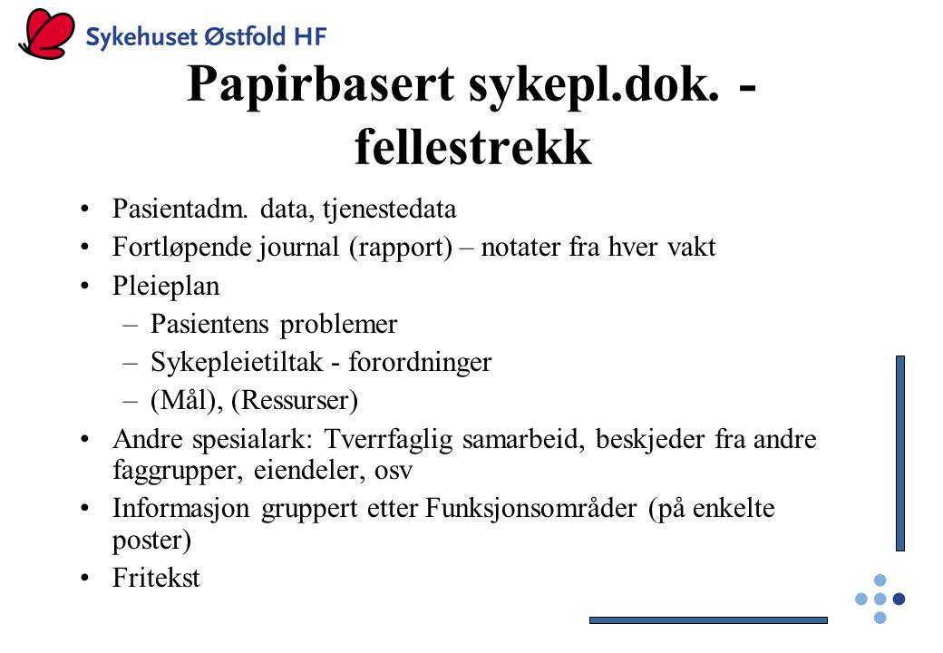 Papirbasert sykepl.dok. -fellestrekk