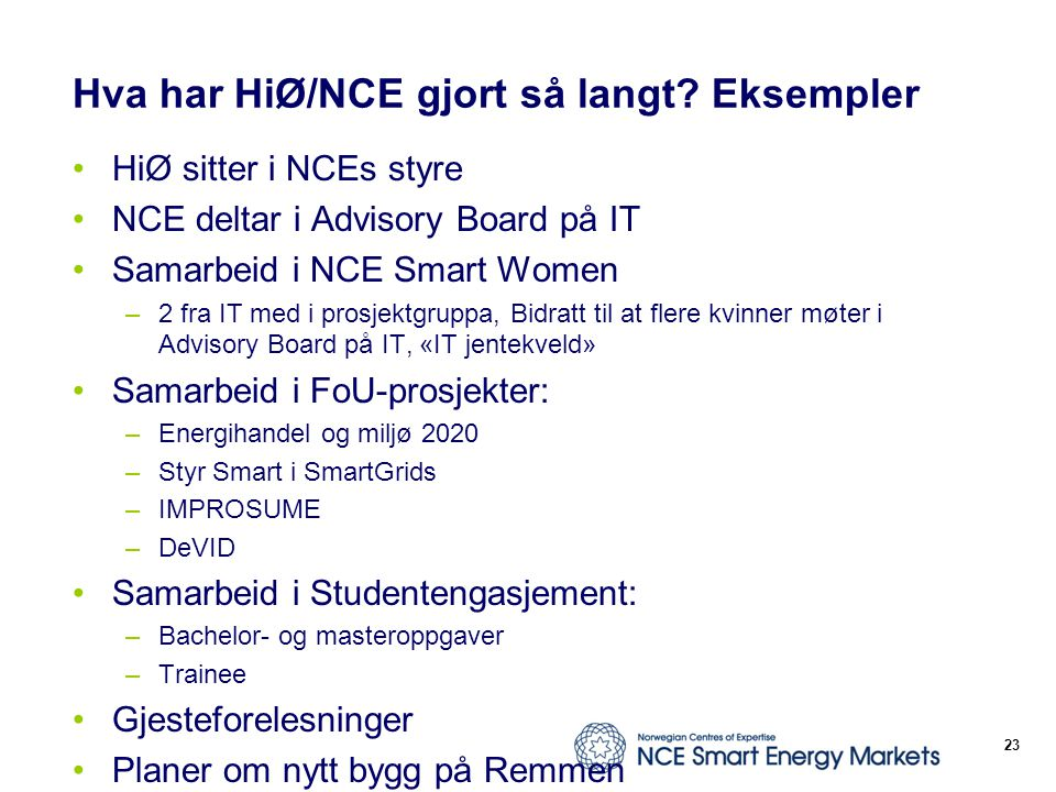Hva har HiØ/NCE gjort så langt Eksempler
