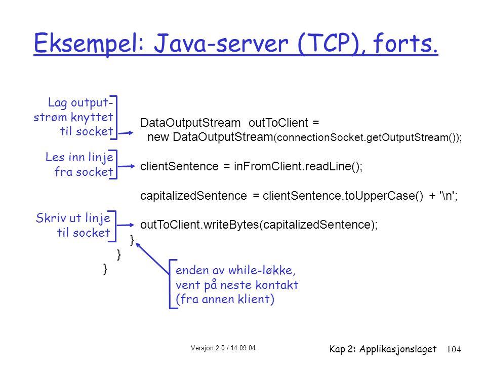 Eksempel: Java-server (TCP), forts.
