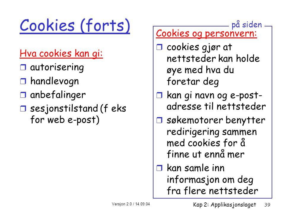 Cookies (forts) Cookies og personvern: