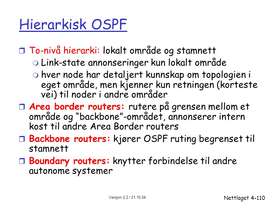 Hierarkisk OSPF To-nivå hierarki: lokalt område og stamnett