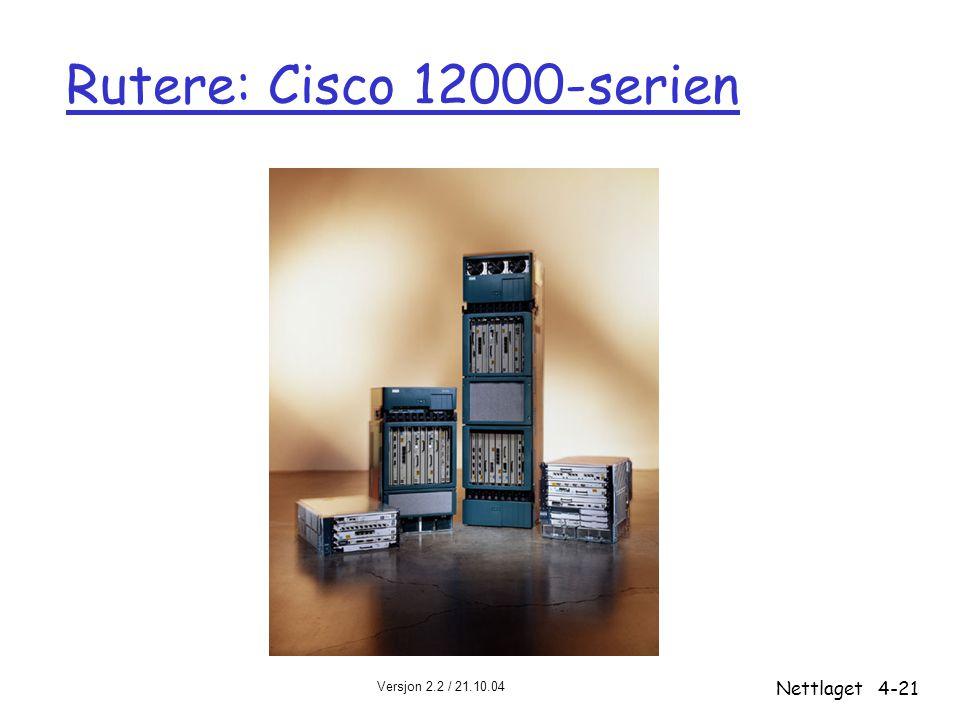 Rutere: Cisco 12000-serien Nettlaget