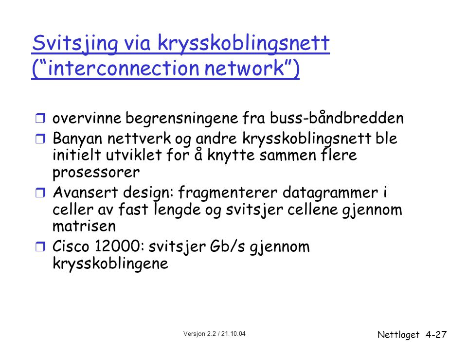 Svitsjing via krysskoblingsnett ( interconnection network )