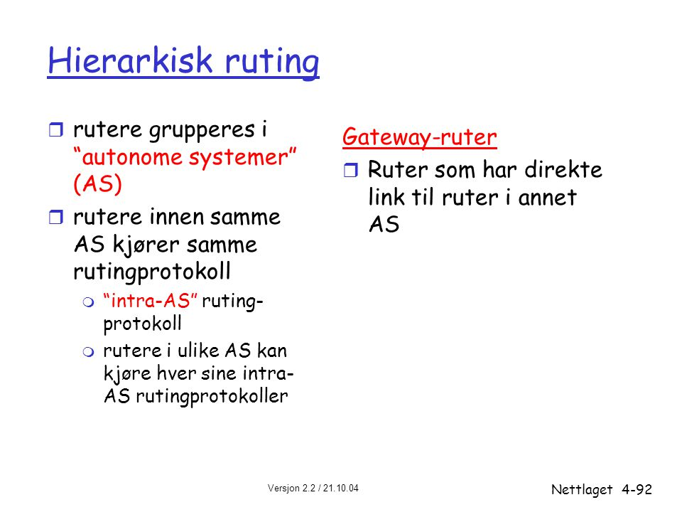 Hierarkisk ruting rutere grupperes i autonome systemer (AS)