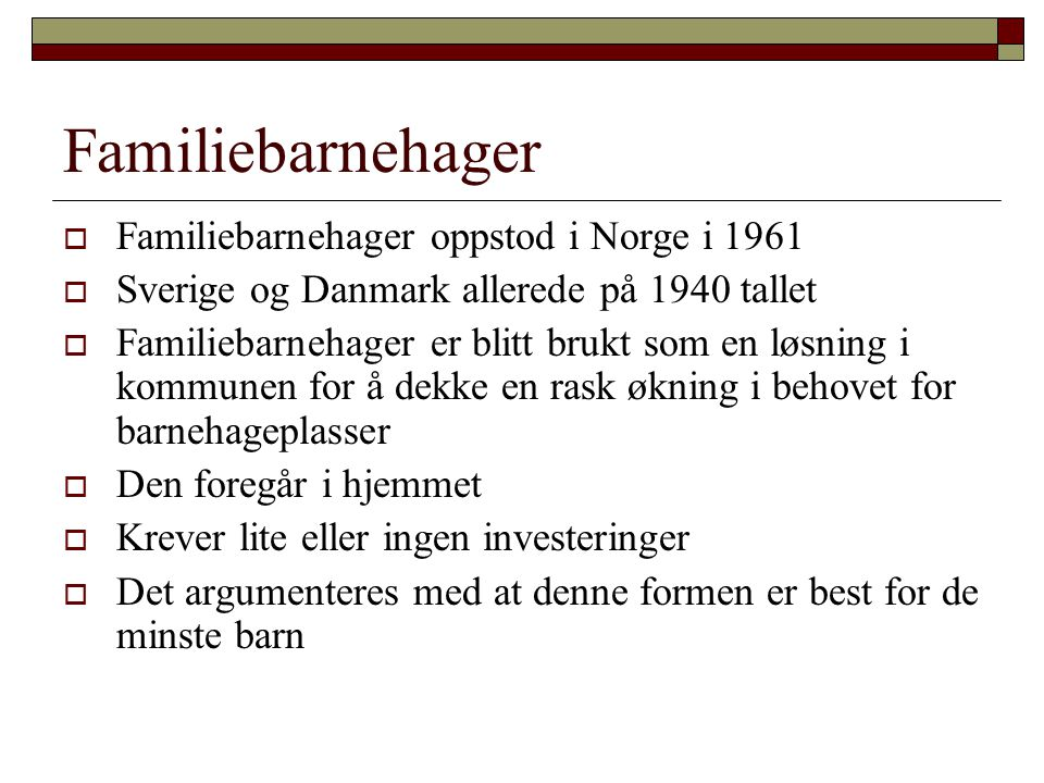 Familiebarnehager Familiebarnehager oppstod i Norge i 1961