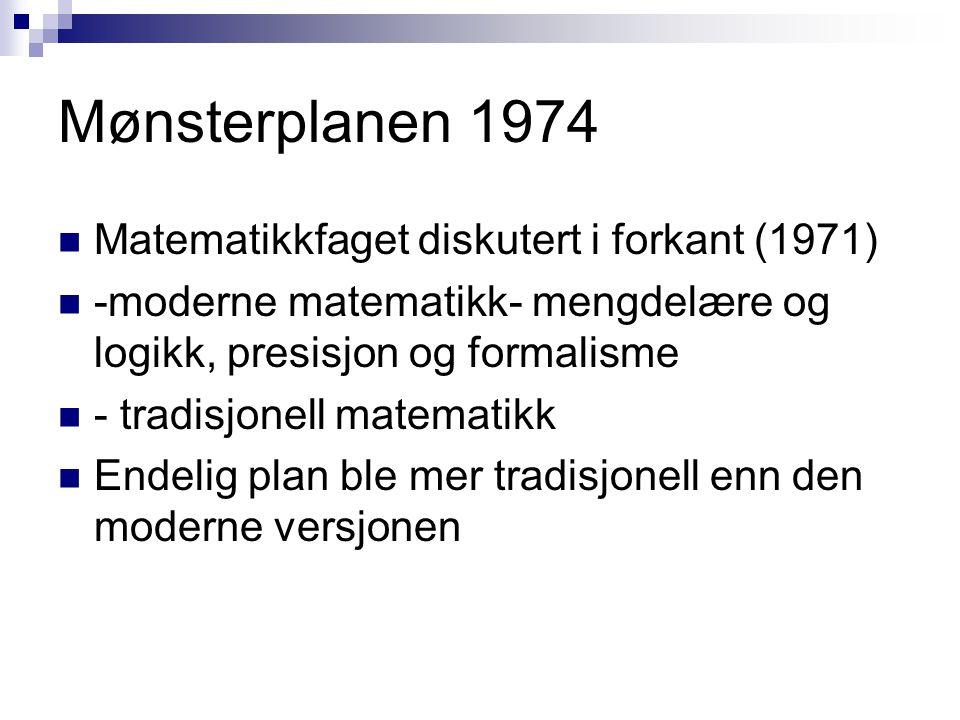 Mønsterplanen 1974 Matematikkfaget diskutert i forkant (1971)