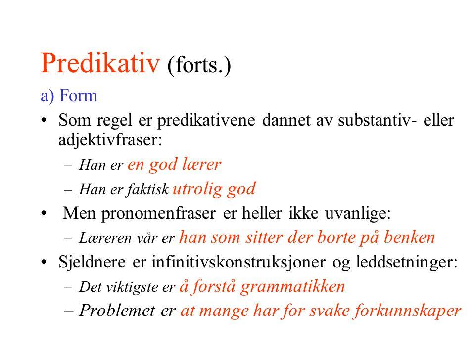 Predikativ (forts.) a) Form