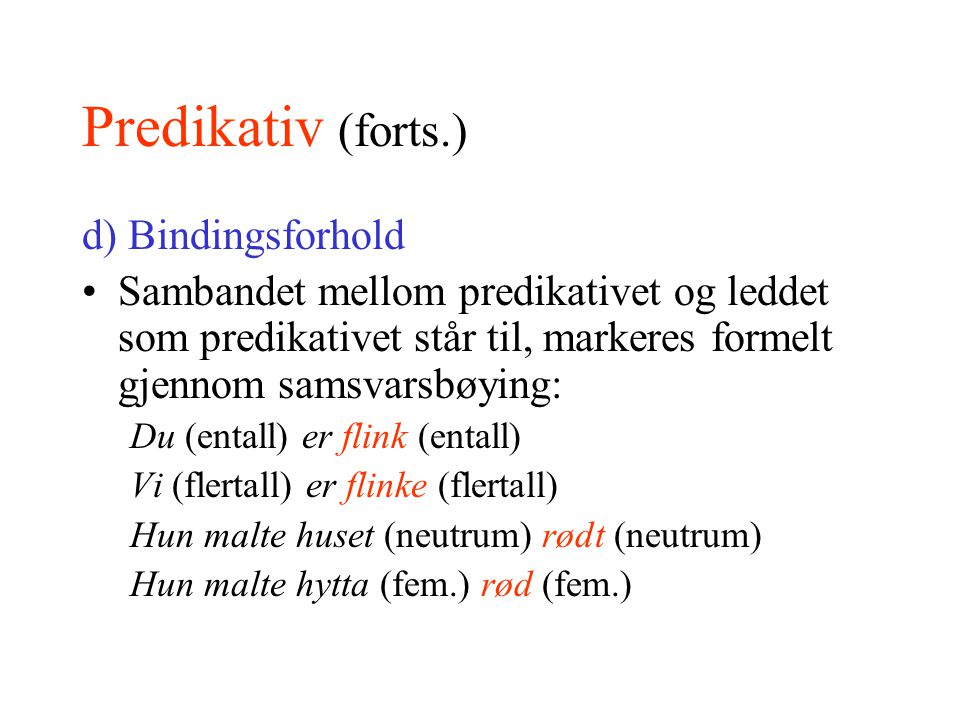 Predikativ (forts.) d) Bindingsforhold
