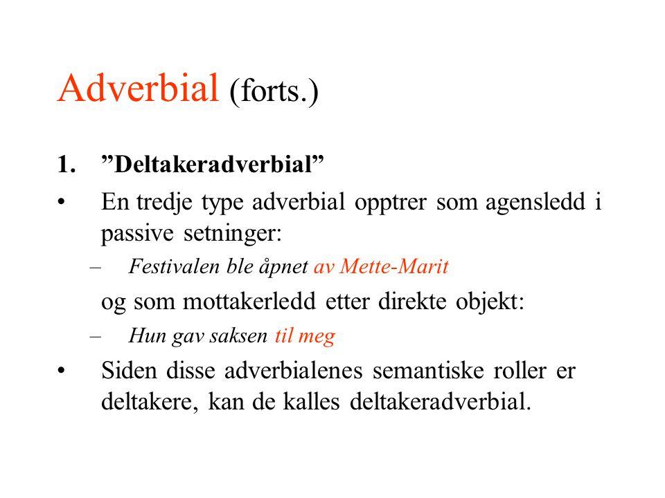 Adverbial (forts.) Deltakeradverbial