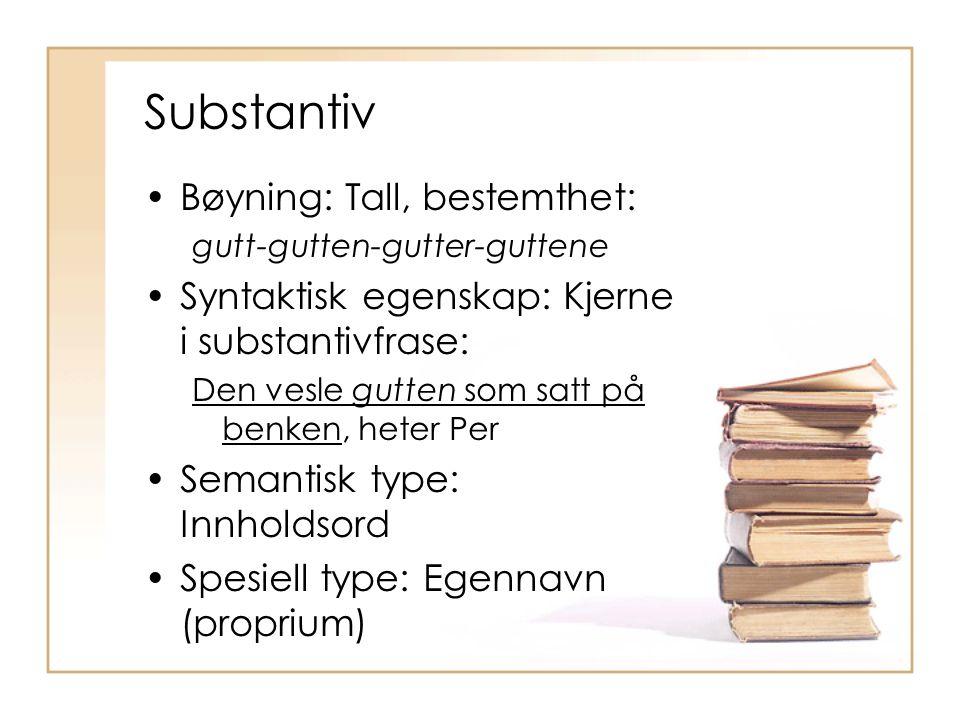 Substantiv Bøyning: Tall, bestemthet: