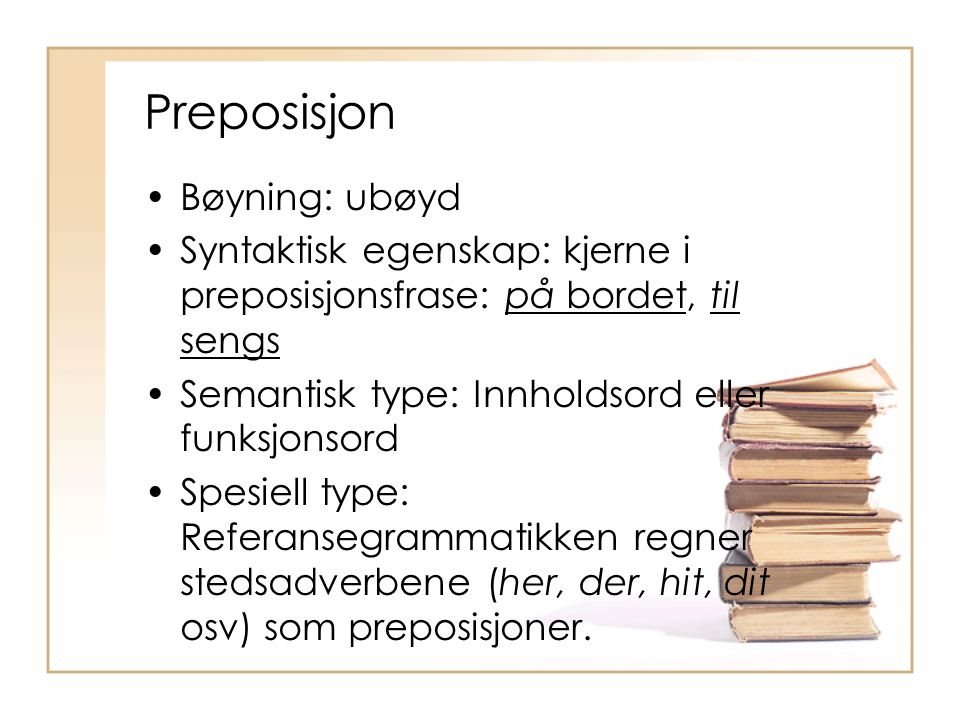 Preposisjon Bøyning: ubøyd