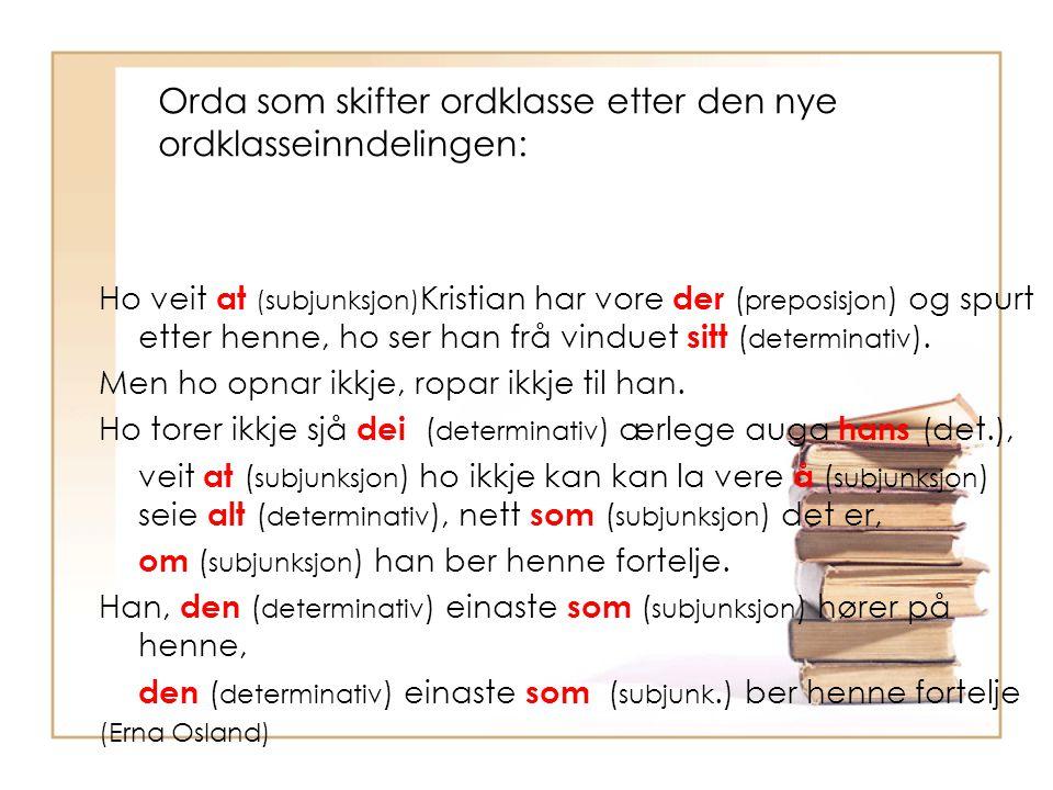 Orda som skifter ordklasse etter den nye ordklasseinndelingen: