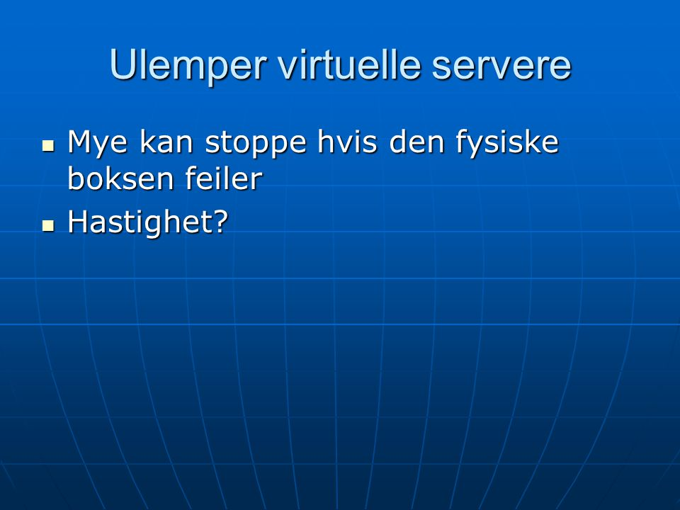 Ulemper virtuelle servere