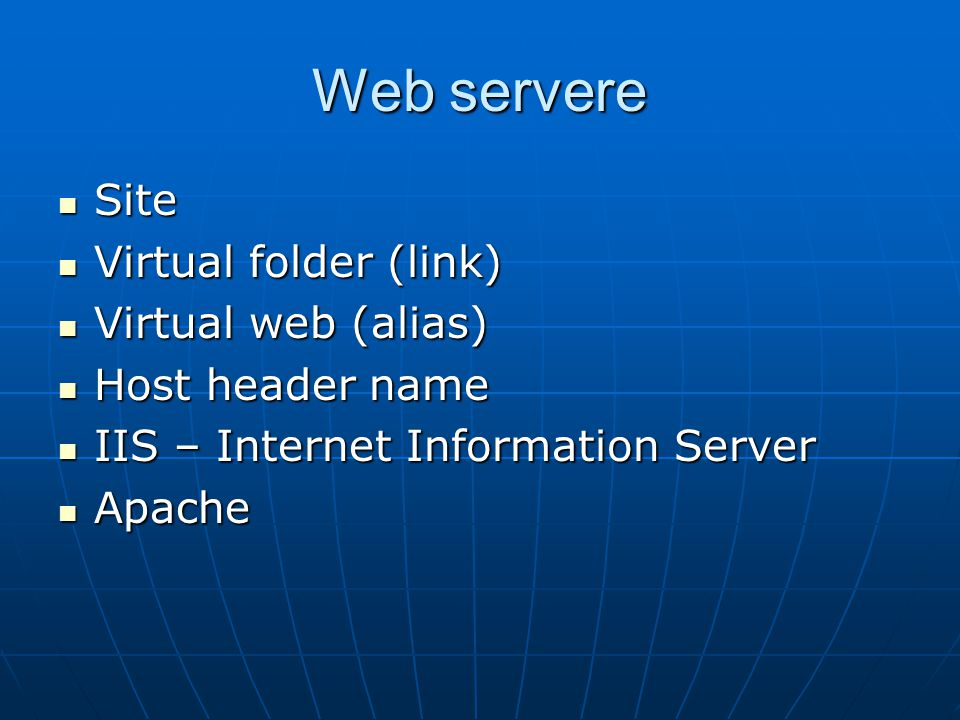 Web servere Site Virtual folder (link) Virtual web (alias)