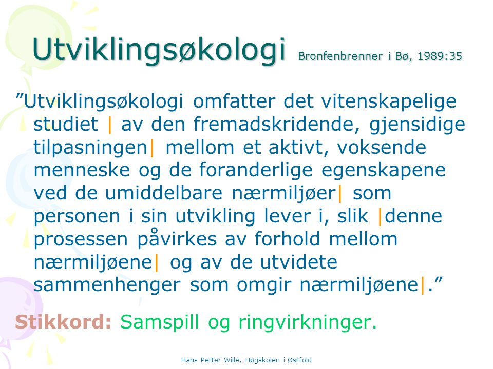 Utviklingsøkologi Bronfenbrenner i Bø, 1989:35