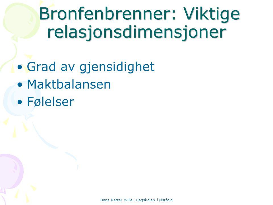 Bronfenbrenner: Viktige relasjonsdimensjoner