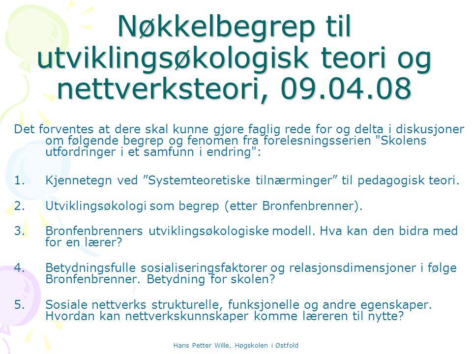Nøkkelbegrep til utviklingsøkologisk teori og nettverksteori, 09.04.08