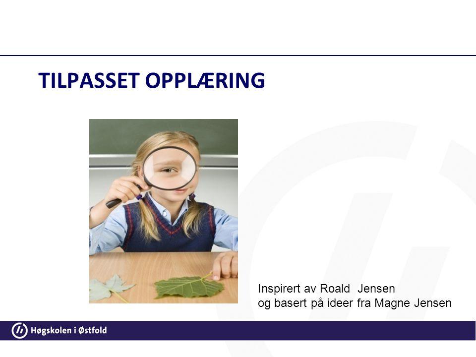 TILPASSET OPPLÆRING Inspirert av Roald Jensen