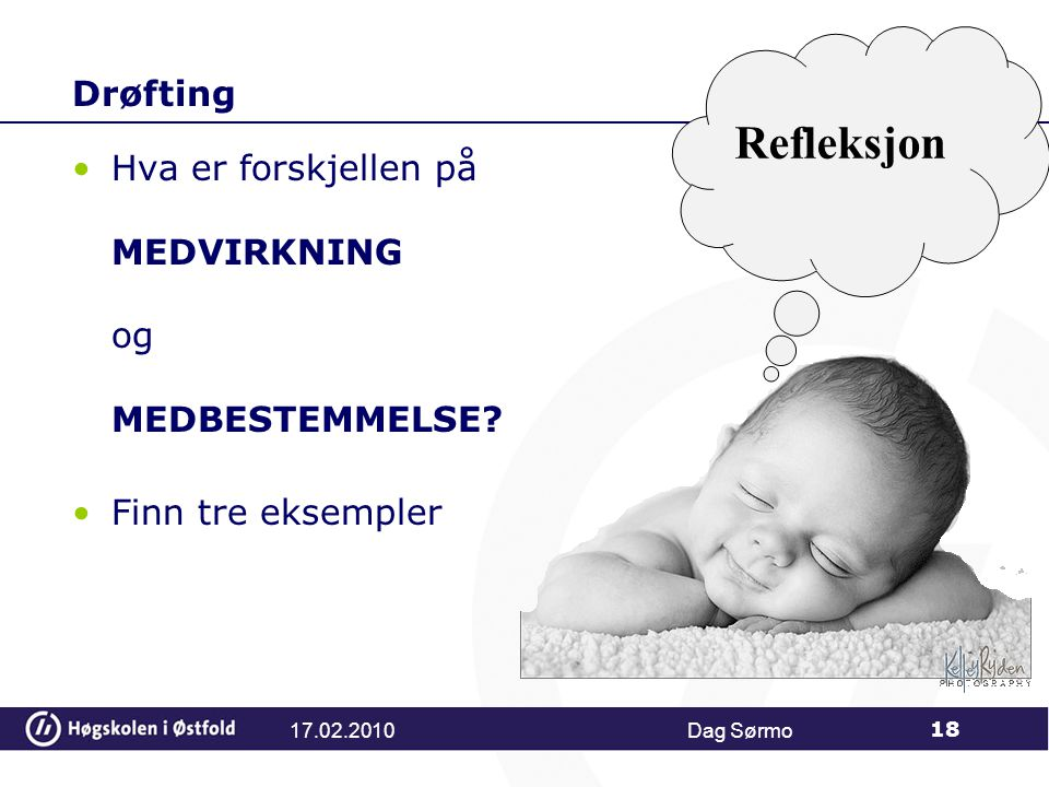 Refleksjon Drøfting. Hva er forskjellen på MEDVIRKNING og MEDBESTEMMELSE Finn tre eksempler. 17.02.2010.