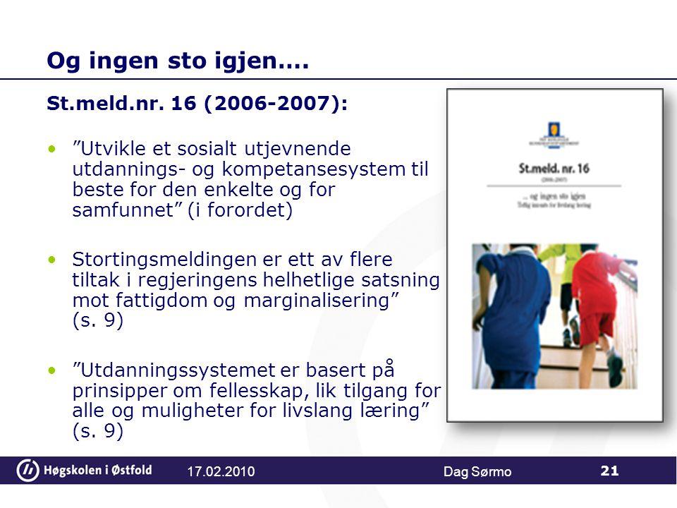 Og ingen sto igjen…. St.meld.nr. 16 (2006-2007):