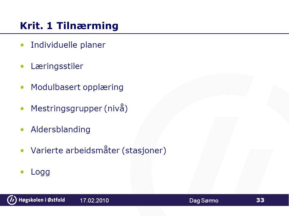 Krit. 1 Tilnærming Individuelle planer Læringsstiler