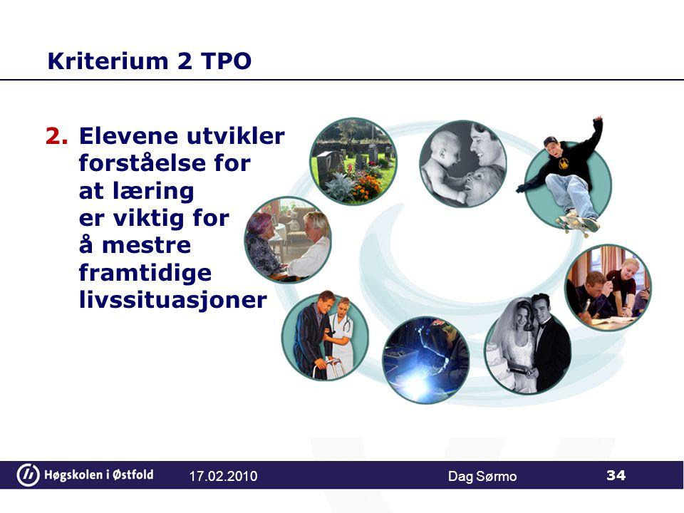 Kriterium 2 TPO Elevene utvikler forståelse for at læring er viktig for å mestre framtidige livssituasjoner.