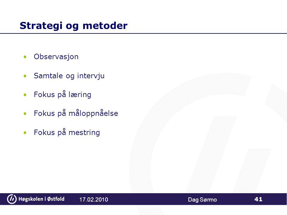 Strategi og metoder Observasjon Samtale og intervju Fokus på læring