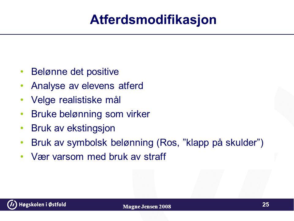 Atferdsmodifikasjon Belønne det positive Analyse av elevens atferd