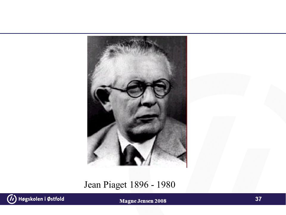Jean Piaget 1896 - 1980 Magne Jensen 2008