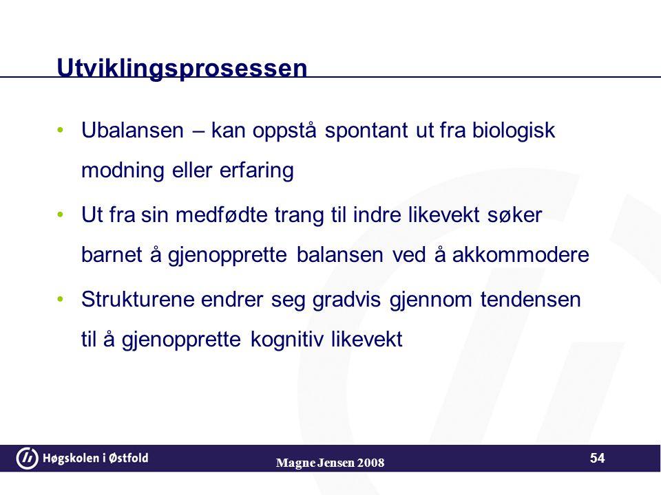 Utviklingsprosessen Ubalansen – kan oppstå spontant ut fra biologisk modning eller erfaring.