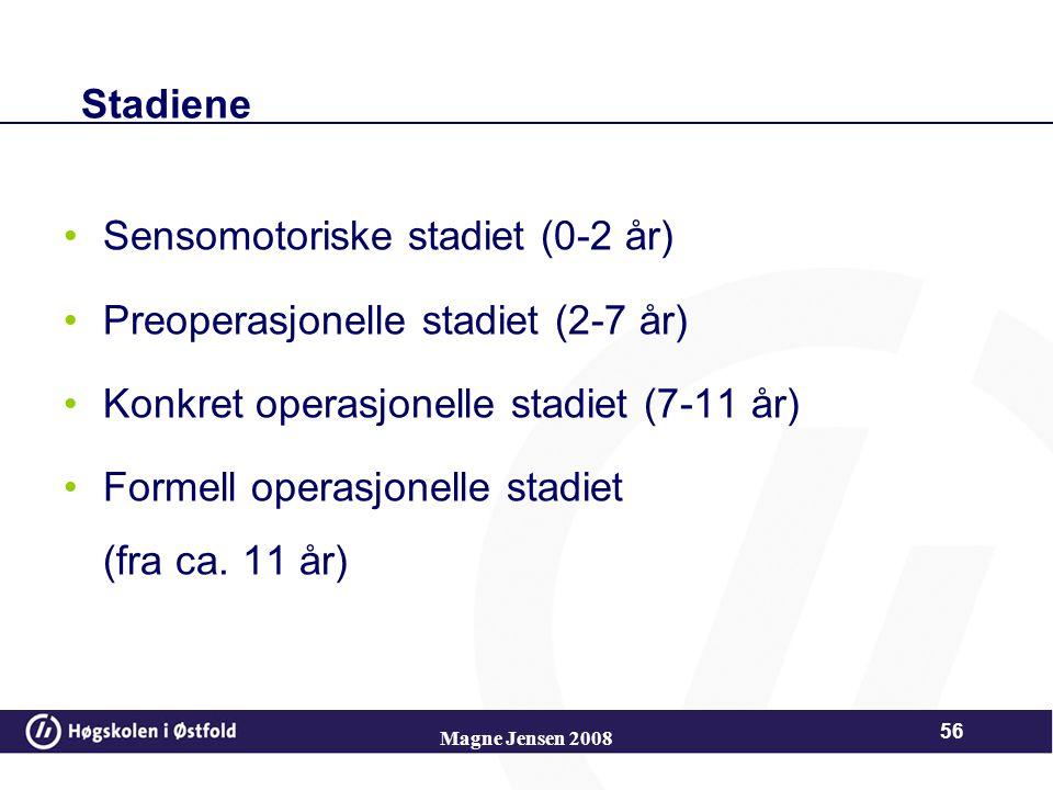 Sensomotoriske stadiet (0-2 år) Preoperasjonelle stadiet (2-7 år)