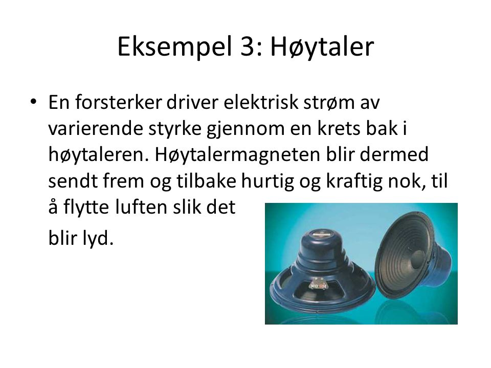 Eksempel 3: Høytaler