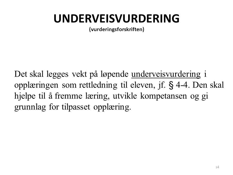 UNDERVEISVURDERING (vurderingsforskriften)
