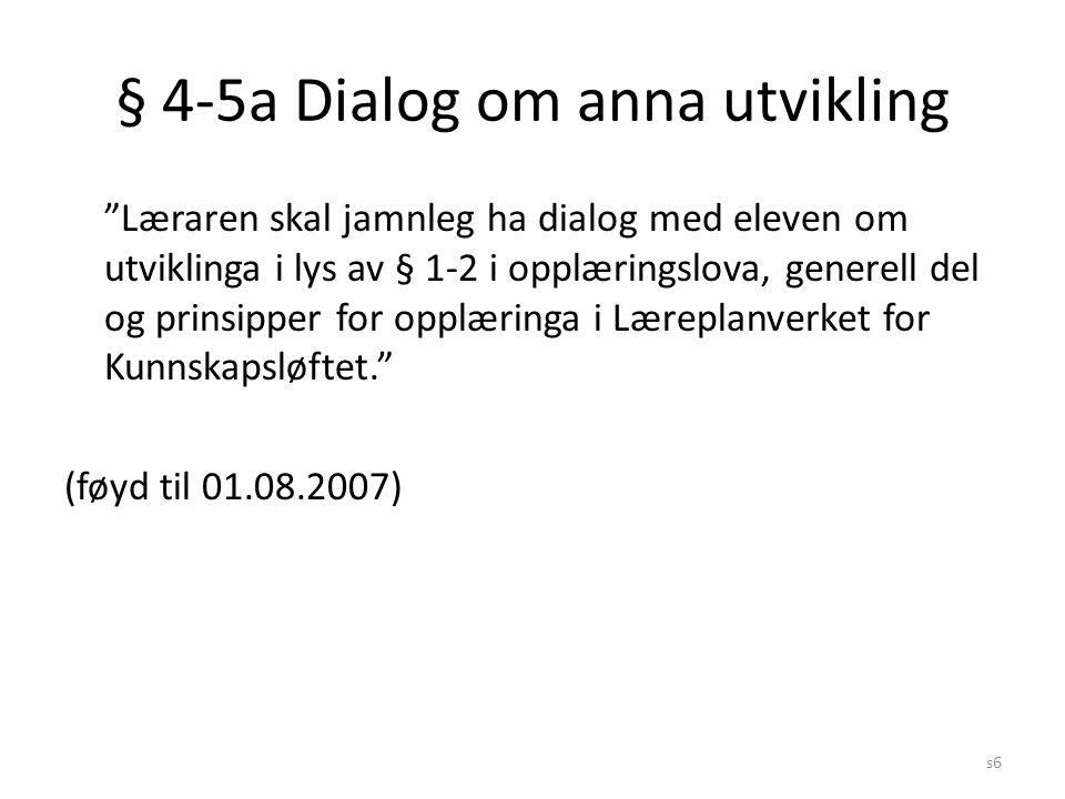 § 4-5a Dialog om anna utvikling