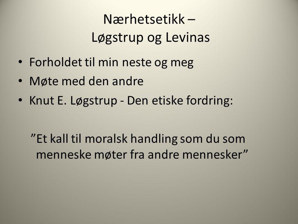 Nærhetsetikk – Løgstrup og Levinas