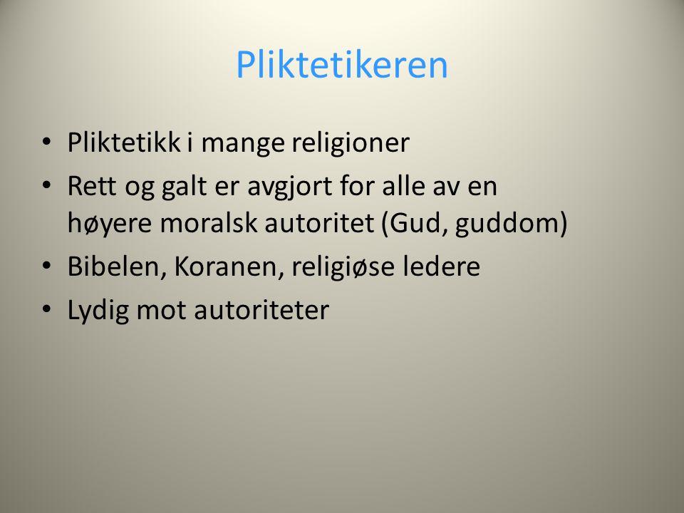 Pliktetikeren Pliktetikk i mange religioner