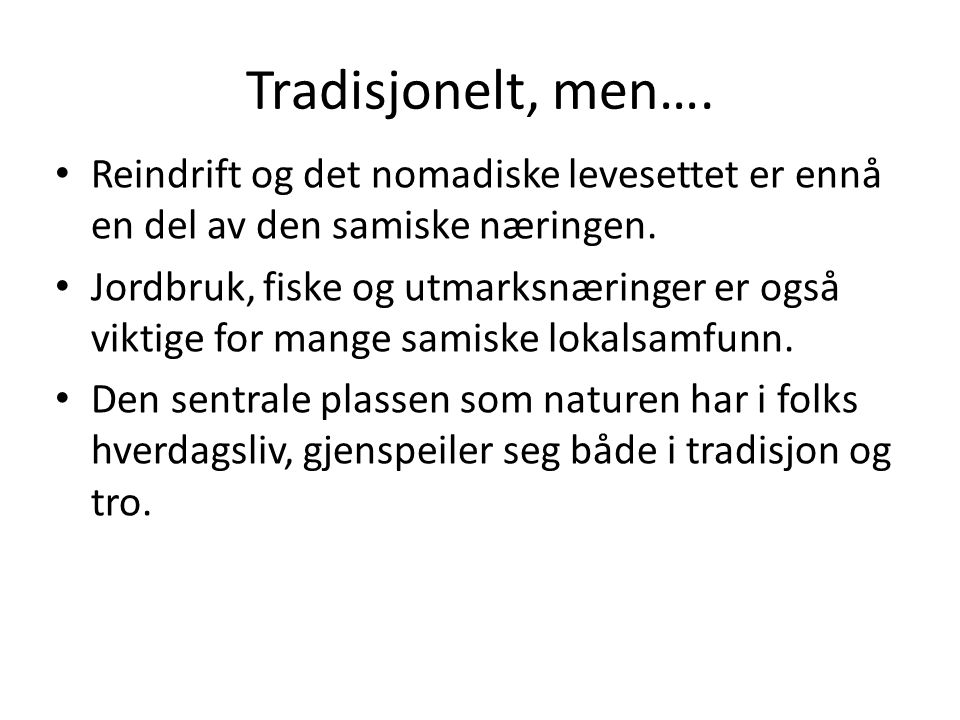 Tradisjonelt, men…. Reindrift og det nomadiske levesettet er ennå en del av den samiske næringen.