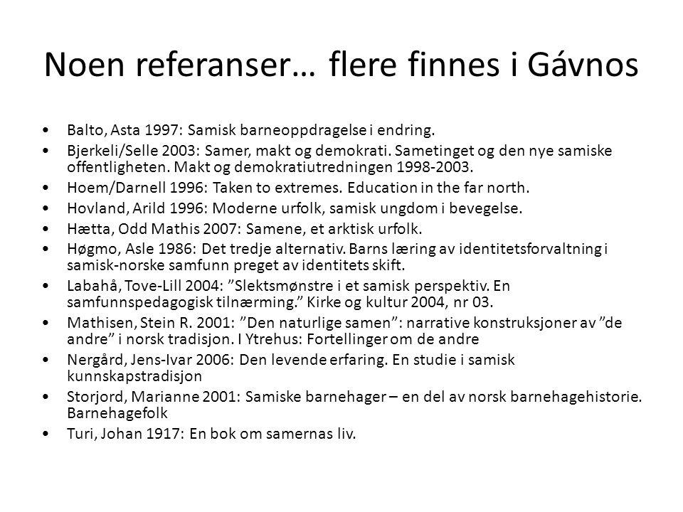 Noen referanser… flere finnes i Gávnos