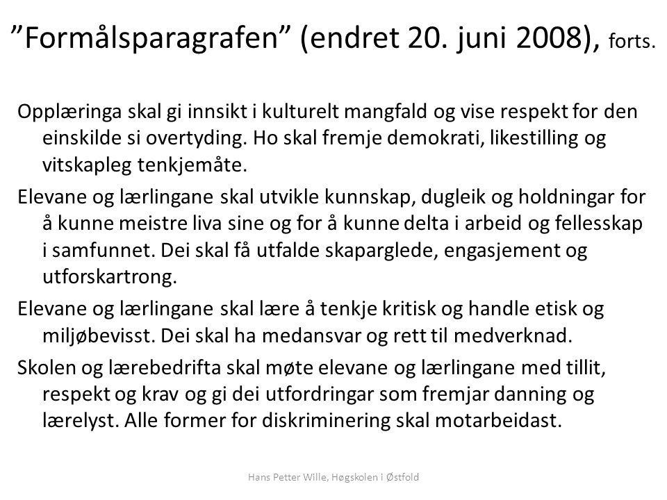 Formålsparagrafen (endret 20. juni 2008), forts.