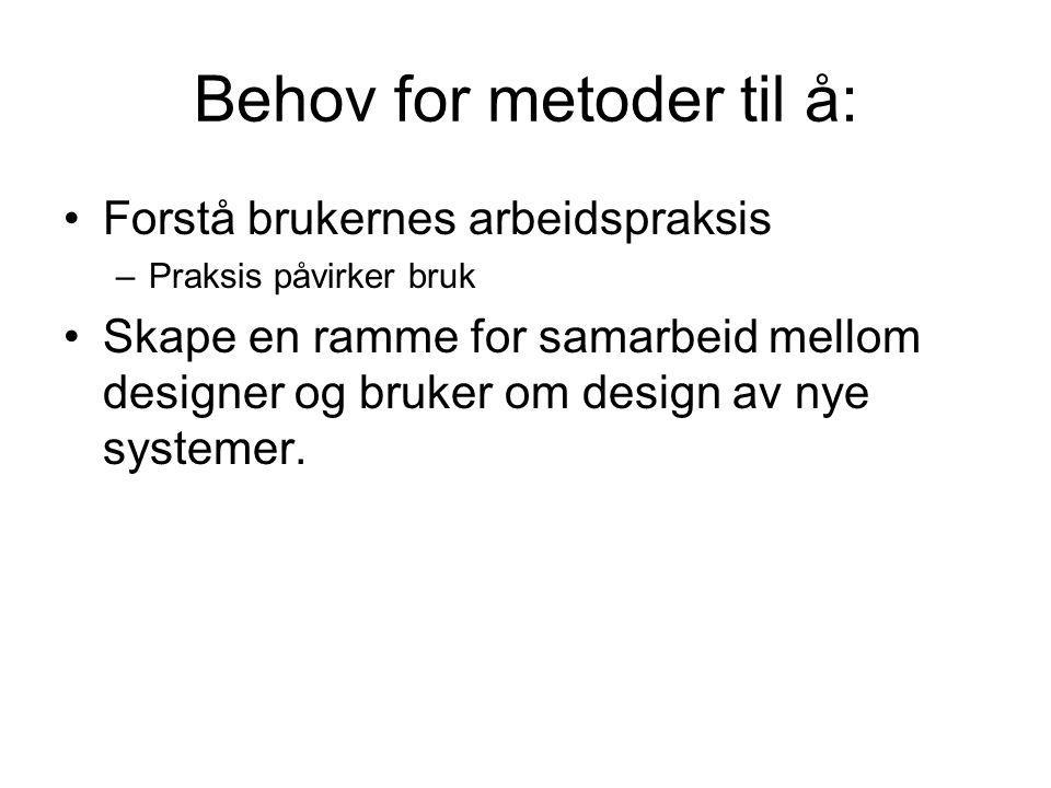 Behov for metoder til å: