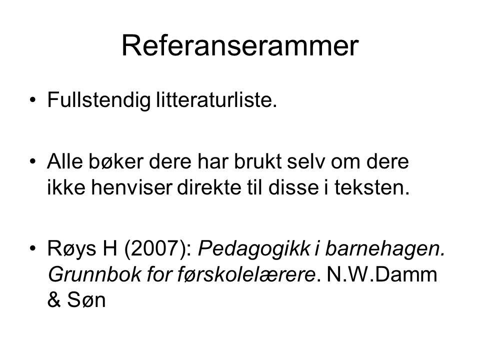 Referanserammer Fullstendig litteraturliste.