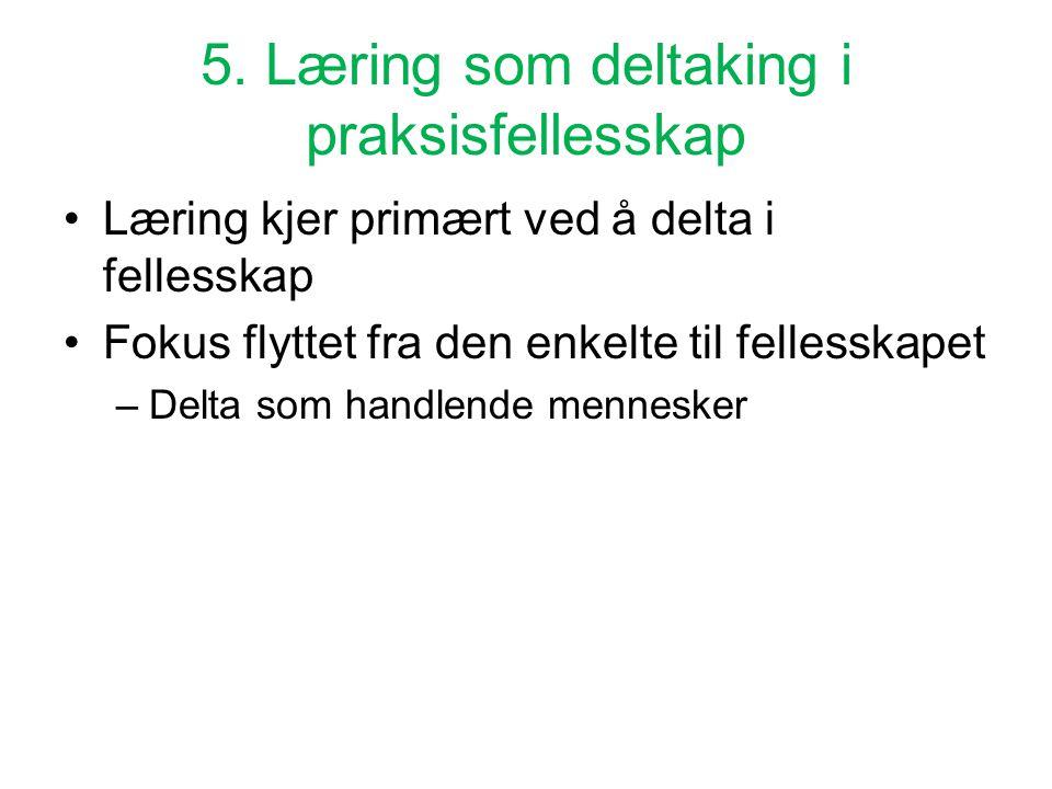 5. Læring som deltaking i praksisfellesskap